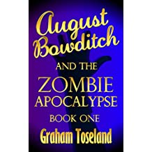 August Bowditch and the Zombie Apocalypse Book One