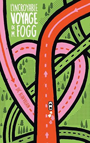 L'incroyable voyage de M. Fogg par [Blanvillain, Luc]