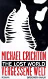 The Lost World - Vergessene Welt: Roman - Michael Crichton