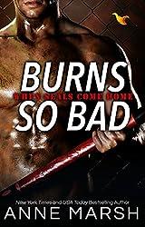 Burns So Bad (When SEALs Come Home Book 1) (English Edition)