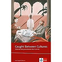 Caught Between Cultures: Schulausgabe für das Niveau B2, ab dem 6. Lernjahr. Ungekürzter englischer Originaltext mit Annotationen (Klett English Editions)