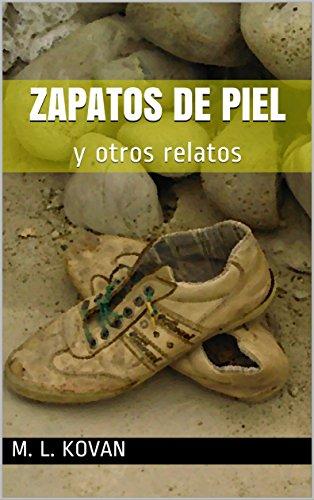 Zapatos de piel: y otros relatos por M. L. Kovan