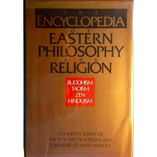 The Encyclopedia of Eastern Philosophy and Religion: A Complete Survey of the Teachers, Traditions, and Literature of Asian Wisdom by Shambhala (1989-05-06)