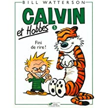 Calvin et Hobbes, tome 5 : Fini de rire ! (B.D.)
