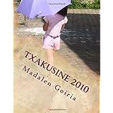 Txakusine 2010: Gure bizitza halakoxea delako