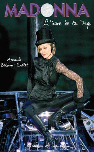 Madonna - L'icône de la Pop