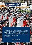 wissen.de-eMagazine: Alternativen zum Auto: Welches Verkehrsmittel passt zu mir? (wissen.de-eMagazine 2016 44)