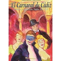 El carnaval de Cádiz : origen y evolución, siglos XVI-XIX