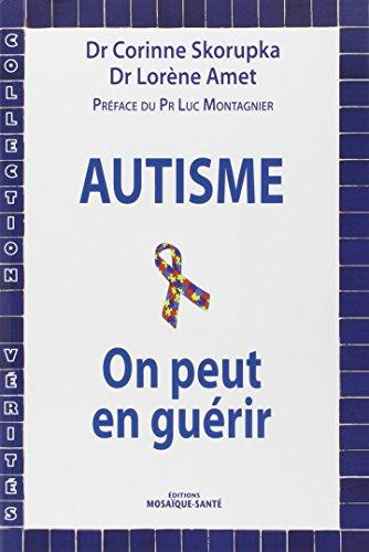Autisme : on peut en guérir !