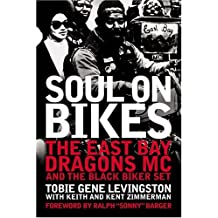 Soul on Bikes: The East Bay Dragons Mc and the Black Biker Experience