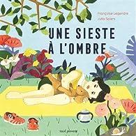 Une sieste à l'ombre par Françoise Legendre