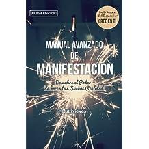 Manual Avanzado De Manifestacion: Descubre el Poder de hacer tus Sueños Realidad: Volume 2 (CREE EN TI)
