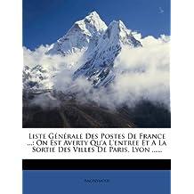 Liste G N Rale Des Postes de France .: On Est Averty Qu'a L'Entree Et a la Sortie Des Villes de Paris, Lyon