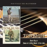 Tom Rush / Take A Little Walk With Me