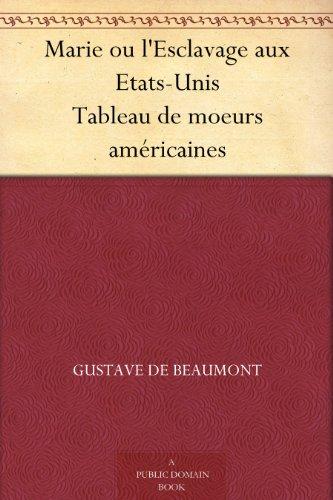 Couverture du livre Marie ou l'Esclavage aux Etats-Unis Tableau de moeurs américaines