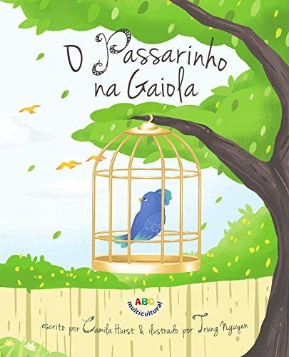 O Passarinho na Gaiola (Portuguese Edition) por Camila Hurst