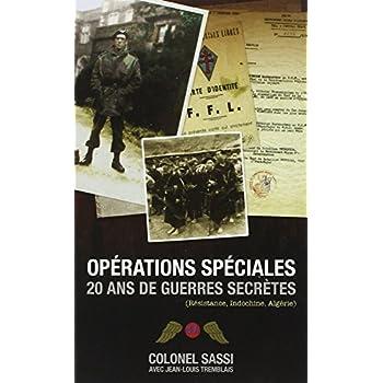 Opérations spéciales: 20 ans de guerres secrètes (Résistance, Indochine, Algérie)