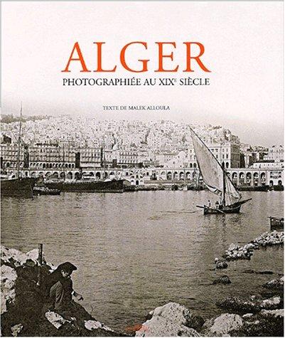 Alger photographiée au XIXème siècle