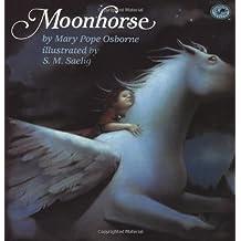 Moonhorse by Mary Pope Osborne (2010-04-27)