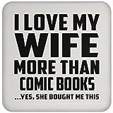Designsify Mann Untersetzer, ich liebe meine Frau mehr als Comic Bücher. Ja, Sie mir dieser gekauft–Untersetzer, Untersetzer, beste Geschenk für Ehemann, ihn, Männer, Mann aus Frau, Herren, Lover