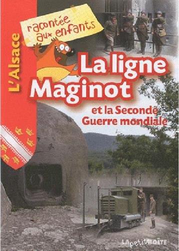 La ligne Maginot et la Seconde Guerre mondiale par Jean-Benoît Durand