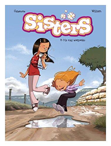 Dla niej wszystko. Sisters (Tom 8) - Christophe Cazenove [KOMIKS]