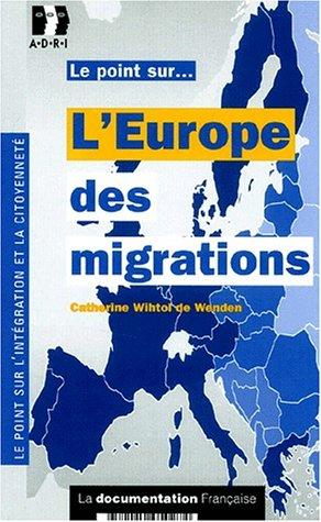 L'Europe des migrations par Catherine Wihtol de Wenden