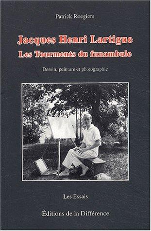 Jacques Henri Lartigue : Les tourments d...