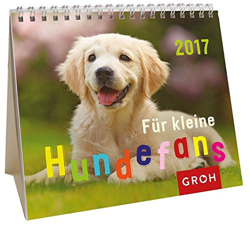 Für kleine Hundefans 2017: Mini-Monatskalender (GROH Kinder-Kalender) (Welpen-kalender-kleine)