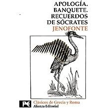 Apología. Banquete. Recuerdos de Sócrates (El Libro De Bolsillo - Bibliotecas Temáticas - Biblioteca De Clásicos De Grecia Y Roma)