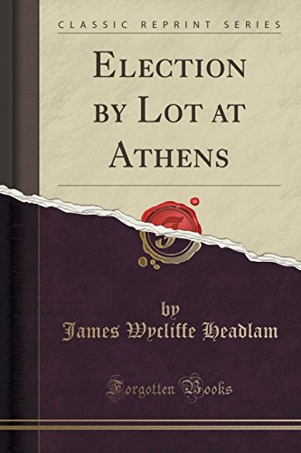 Election by Lot at Athens (Classic Reprint)
