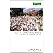 Conspicuous Compassion: Why Sometimes it Really is Cruel to be Kind (English Edition)