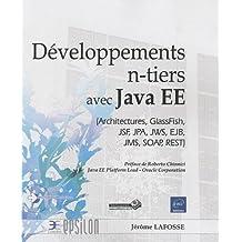Développement n-tiers avec Java EE (Architectures, GlassFish, JSF, JPA, JWS, EJB, JMS, SOAP, REST)