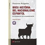 Breu història del nacionalisme espanyol: De la Constitució de 1812 a la prohibició del 9N (Catalan Edition)