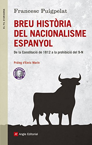 Breu història del nacionalisme espanyol: De la Constitució de 1812 a la prohibició del 9N (Catalan Edition) por Francesc Puigpelat