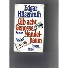 Gib acht, Genosse Mandelbaum: Roman [Hardcover] by Edgar Hilsenrath