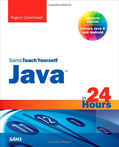 Java in 24 Hours, Sams Teach Yourself (Covering Java 8) (Sams Teach Yourself in 24 Hrs)