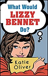 What Would Lizzy Bennet Do? (The Jane Austen Factor, Book 1)