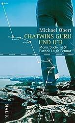 Chatwins Guru und ich: Meine Suche nach Patrick Leigh Fermor