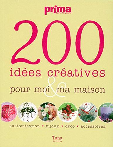 200 IDEES CREATIVES MOI MAISON