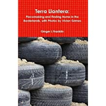 Terra Llantera: Placemaking and Finding Home in the Borderlands, with Photos by Vivian Grimes
