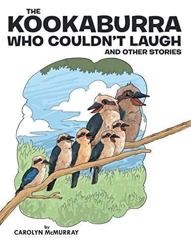 The Kookaburra Who Couldn't Laugh by McMurray, Carolyn (2014) Paperback