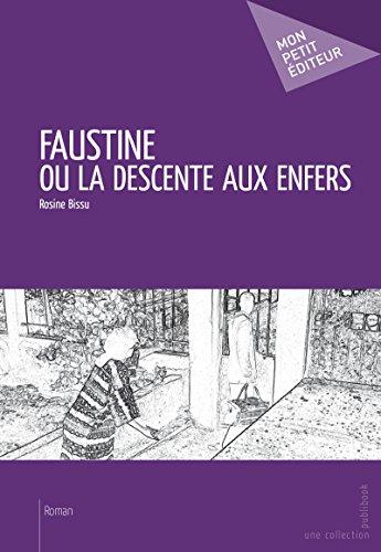 Faustine ou la descente aux enfers (MON PETIT EDITE) (French Edition)
