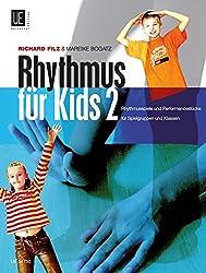 Rhythmus für Kids 2, Rhythmusspiele und Performancestücke für Spielgruppen und Klassen: für das Gruppenmusizieren
