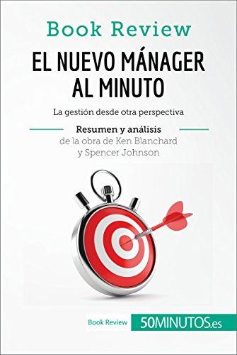 El nuevo mánager al minuto de Ken Blanchard y Spencer Johnson (Análisis de la obra): La gestión desde otra perspectiva (Book Review) por 50Minutos.es