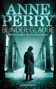 Blinder Glaube: William Monk 19 von [Perry, Anne]