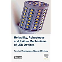 Reliability, Robustness and Failure Mechanisms of LED Devices: Methodology and Evaluation