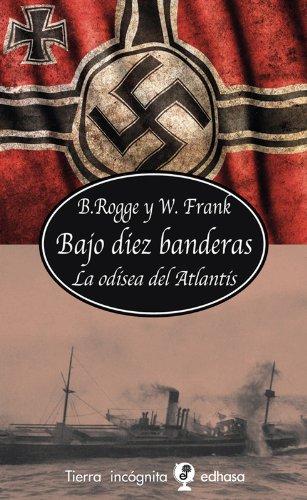Bajo diez banderas (Tierra Incógnita) por Bernard Rogge