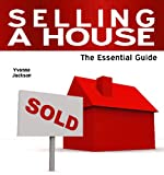 Selling a House - The Essential Guide