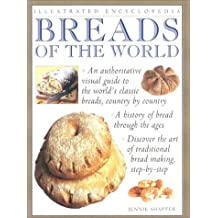 Breads of the World (Illustrated Encyclopedia) by Jennie Shapter (2001-01-01)
